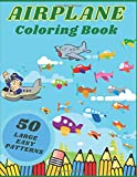 Airplane Coloring Book: 50 Easy Large Patterns For Toddlers & Kids, Age 2-4, 4-6 (Simple Big Pictures)