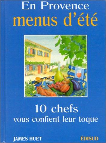 En Provence, menus d'été : Dix chefs vous confient leur toque