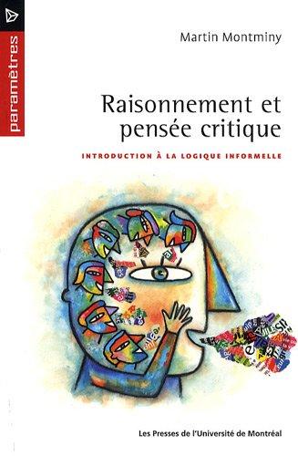 Raisonnement et pensée critique : Introduction à la logique informelle