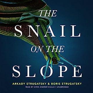 The Snail on the Slope                   By:                                                                                                                                 Arkady Strugatsky,                                                                                        Boris Strugatsky,                                                                                        Olena Bormashenko - translator                               Narrated by:                                                                                                                                 Chris Andrew Ciulla                      Length: 9 hrs and 35 mins     2 ratings     Overall 4.0