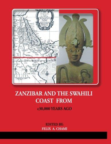 ZANZIBAR AND THE SWAHILI COAST FROM c.30,000 YEARS AGO
