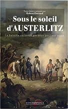 Sous le soleil d'Austerlitz : La bataille racontée par ceux qui l'ont vécue 1805 (Récits historiques)