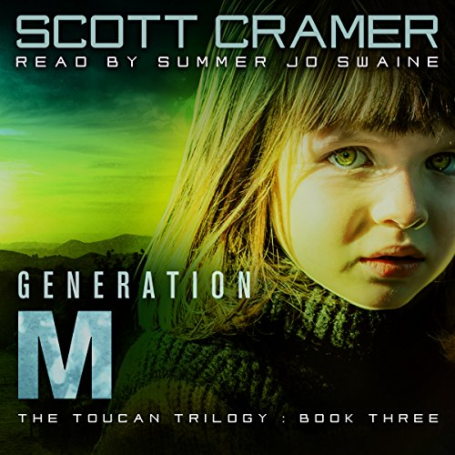 Generation M     The Toucan Trilogy, Book 3              By:                                                                                                                                 Scott Cramer                               Narrated by:                                                                                                                                 Summer Jo Swaine                      Length: 11 hrs and 19 mins     3 ratings     Overall 4.7