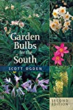 Garden Bulbs for the South: Second Edition