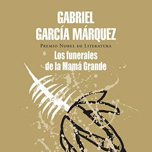 Los funerales de la Mamá Grande [Big Mama's Funeral]                   Written by:                                                                                                                                 Gabriel García Márquez                               Narrated by:                                                                                                                                 Raúl Gutiérrez                      Length: 3 hrs and 44 mins     1 rating     Overall 5.0