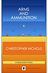 ARMS AND AMMUNITION Kindle Edition