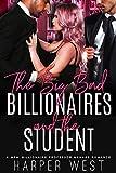 The Big Bad Billionaires and The Student: A MFM Billionaire Professor Menage Romance