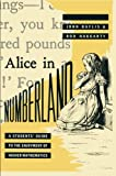 Alice in Numberland a Students Guide to the Enjoyment of Higher Mathematics