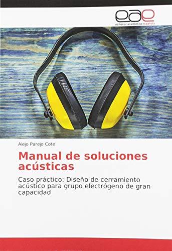 Manual de soluciones acústicas: Caso práctico: Diseño de cerramiento acústico para grupo...