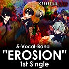 "5-Vocal-Band ""EROSION"" 1st Single from CARNELIAN BLOOD"
