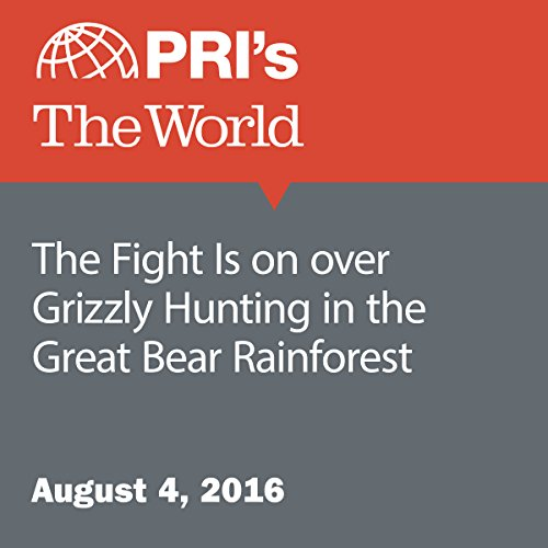 The Fight Is on over Grizzly Hunting in the Great Bear Rainforest cover art