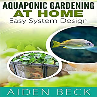 Aquaponic Gardening at Home: Easy System Design audiobook cover art