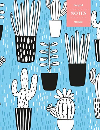 Dot Grid Notes 110 Pages: Cactus Floral Notebook for Professionals and Students, Teachers and Writers   Succulent Pattern   Bright Blue Sketch Style Pattern