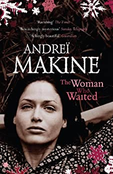 The Woman Who Waited by [Andreï Makine, Andrei Makine, Geoffrey Strachan]