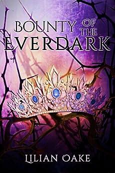 Bounty of the Everdark by [Lilian Oake, Winter Bayne]
