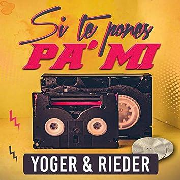 Si Te Pones Pa Mi (feat. Rieder)