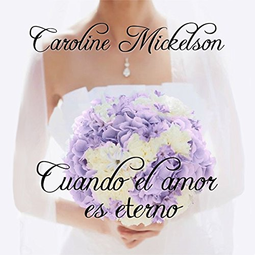 Cuando el Amor Es Eterno [When Love Is Eternal] audiobook cover art