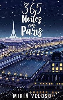 365 Noites em Paris por [Miriã Veloso]