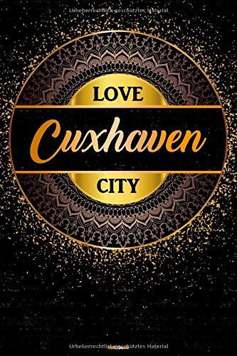 Love Cuxhaven City Notizbuch: Cuxhaven Stadt Journal DIN A5 liniert 120 Seiten Geschenk