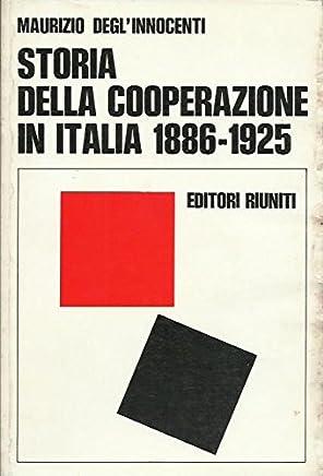 Storia Della Cooperazione In Italia 1886-1925