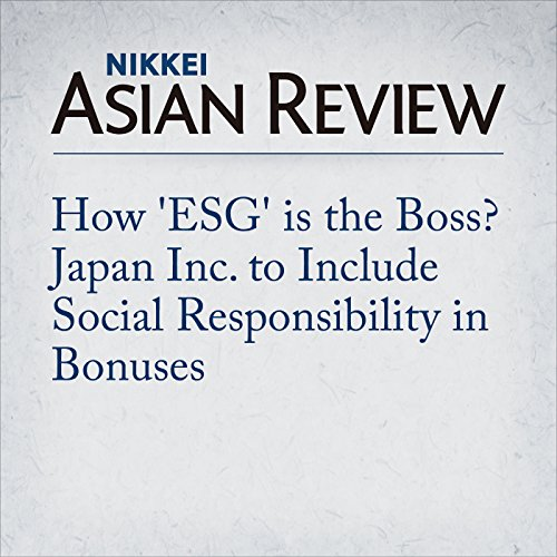 How 'ESG' is the Boss? Japan Inc. to Include Social Responsibility in Bonuses audiobook cover art