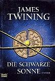 James Twining: Die schwarze Sonne