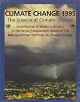 Climate Change 1995: The Science of Climate Change: Contribution of Working Group I to the Second Assessment Report of the Intergovernmental Panel on Climate Change