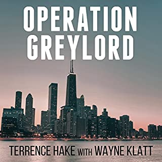 Operation Greylord     The True Story of an Untrained Undercover Agent and America's Biggest Corruption Bust              By:                                                                                                                                 Terrence Hake,                                                                                        Wayne Klatt                               Narrated by:                                                                                                                                 Charles Constant                      Length: 10 hrs and 14 mins     95 ratings     Overall 4.3
