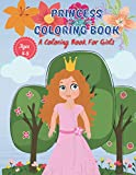 Princess Coloring Book: A Coloring Book for Girls: Coloring and Activity Book for Kids // Fun And Coloring Book for Girls Ages 4-8