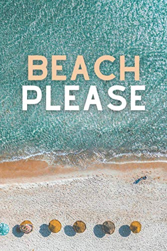 Beach please: Motivational Notebook, Summer Journal, Positive thoughts for ocean lovers