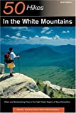 50 Hikes in the White Mountains: Hikes and Backpacking Trips in the High Peaks Region of New Hampshire (50 Hikes in Louisiana: Walks, Hikes, & Backpacks in the Bayou State)