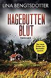 Buchinformationen und Rezensionen zu Hagebuttenblut: Thriller (Die Charlie-Lager-Serie, Band 2) von Lina Bengtsdotter