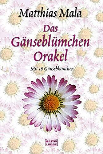 Das Gänseblümchen-Orakel (Sachbuch. Bastei Lübbe Taschenbücher)