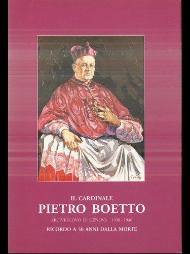 Il Cardinale Pietro Boetto arcivescovo di Genova 1938-1946