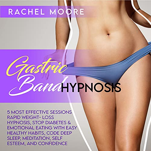 Listen Gastric Band Hypnoss: 5 Most Effective Sessions Rapid Weight-Loss Hypnosis, Stop Diabetes & Emotiona audio book