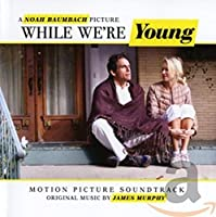Ost: While We're Young
