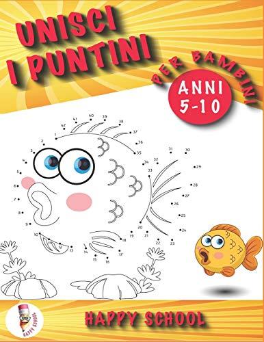 Unisci i puntini per bambini 5-10 anni: Un fantastico libro di attività per bambini adatto a un'età prescolare e scolare. Un libro divertente ma ... numeri e lettere ecc.) per bambini e bambine.