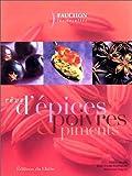 Rêves d'épices, poivres et piments. Les recettes Fauchon
