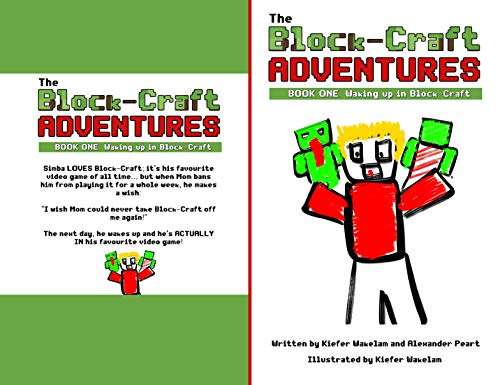 THE BLOCK-CRAFT ADVENTURES: LIFE INSIDE A VIDEO GAME (Waking Up in Block-Craft Book 1) (English Edition)