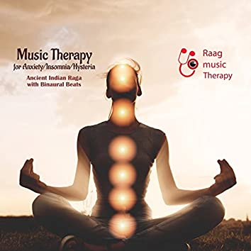 Raag Music Therapy-Music Therapy for Anxiety/Insomnia/Hysteria
