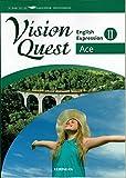 Vision Quest English Expression Ⅱ Ace 高校用 文部科学省検定済教科書 [英Ⅱ322] 啓林館