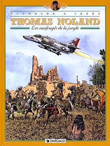 Thomas Noland, tome 4 : Les Naufragés de la jungle