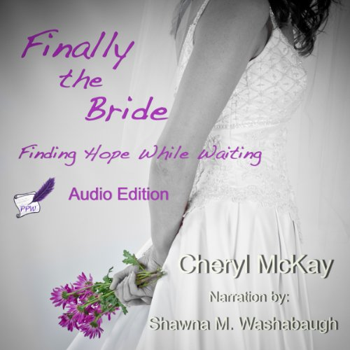 Finally the Bride: Finding Hope While Waiting audiobook cover art