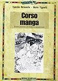 Corso di manga. Ediz. illustrata...