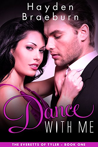 Book: Dance With Me (The Everetts of Tyler) by Hayden Braeburn