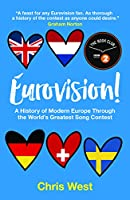 Eurovision: A History of Modern Europe Through the World's Greatest Song Contest