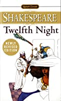 Twelfth Night: or, What You Will (Shakespeare, Signet Classic)