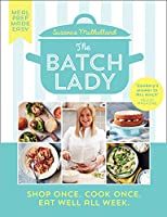 The Batch Lady: Simple, freezable, and budget friendly Sunday Times best-selling cookbook with easy store cupboard...