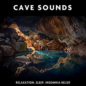 Cave Sounds (Relaxation, Sleep, Insomnia Relief)