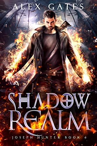 Shadow Realm: A Joseph Hunter Novel: Book 4 (Joseph Hunter Series)